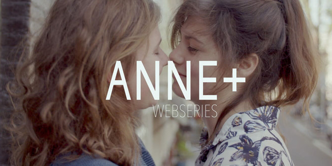 """""""Anne+"""", una webserie lésbica holandesa"""