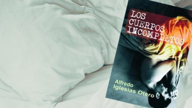 Photo of Crítica literaria: «Los cuerpos incompletos», de Alfredo Iglesias Otero