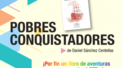 Photo of 'Pobres conquistadores' hacia un nuevo puerto en la novela de aventuras el 8 de abril en Sevilla