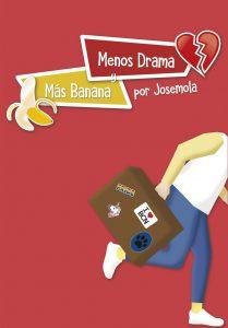 Menos Dramas y Mas bananas