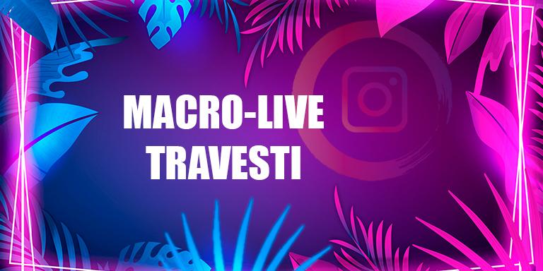 Macro-Live Travesti